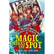 Very Nearly Honourable League of Pirates: Magic Marks the Sp (BOK)