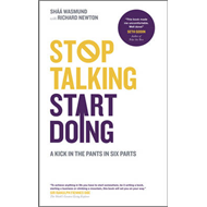 Stop Talking, Start Doing - a Kick in the Pants in Six Parts (BOK)