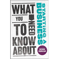 What You Need to Know About Starting a Business (BOK)