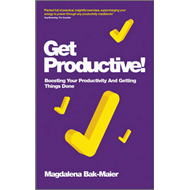 Get Productive! - Boosting Your Productivity and  Getting Th (BOK)