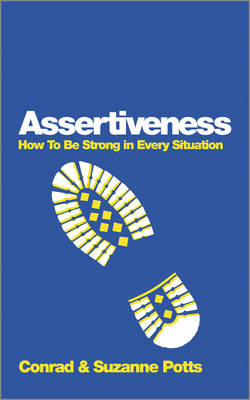 Assertiveness - How to Be Strong in Every         Situation (BOK)
