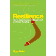 Resilience - How to Cope When Everything Around   You Keeps (BOK)