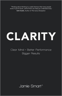 Clarity: Clear Mind, Better Performance, Bigger Results (BOK)