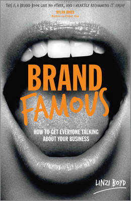 Brand Famous - How to Get Everyone Talking About  Your Busin (BOK)