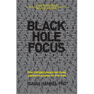 Black Hole Focus - How Intelligent People Can     Create a P (BOK)