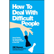 How to Deal with Difficult People - Smart Tactics for Overco (BOK)