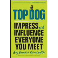 Top Dog - Impress and Influence Everyone You Meet (BOK)