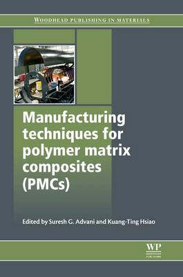 Manufacturing Techniques for Polymer Matrix Composites (PMCs) (BOK)