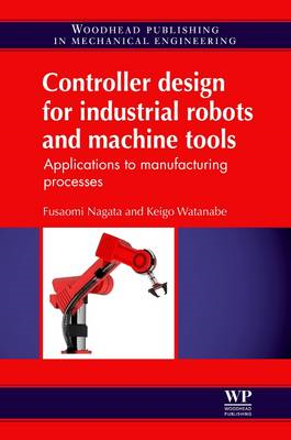 Controller Design for Industrial Robots and Machine Tools (BOK)