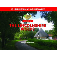 A Boot Up the Lincolnshire Wolds: 10 Leisure Walks of Discovery (BOK)