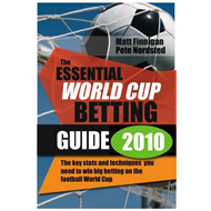 The Essential World Cup Betting Guide: The Independent Odds, Stats and Strategies to Give You an Edg (BOK)