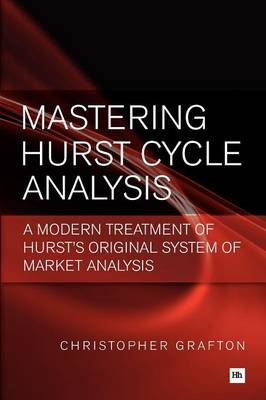 Mastering Hurst Cycle Analysis: A Modern Treatment of Hurst's Original System of Financial Market An (BOK)