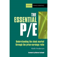 The Essential PE: Understanding the Stockmarket Through the Price Earnings Ratio (BOK)