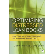 Optimising Distressed Loan Books: Practical Solutions for Dealing with Non-performing Loans (BOK)