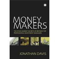 Money Makers: The Stock Market Secrets of Britain's Top Professional Investment Managers (BOK)