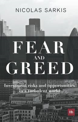 Fear and Greed: Investment Risks and Opportunities in a Turbulent World (BOK)