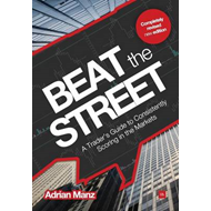 Beat the Street: A Trader's Guide to Consistently Scoring in the Markets (BOK)