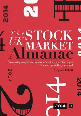The UK Stock Market Almanac 2014: Seasonality Analysis and Studies of Market Anomalies to Give You a (BOK)