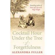 Cocktail Hour Under the Tree of Forgetfulness (BOK)