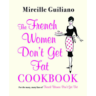 The French Women Don't Get Fat Cookbook (BOK)