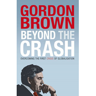 Beyond the Crash: Overcoming the First Crisis of Globalisation (BOK)