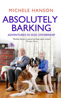 Absolutely Barking: Adventures in Dog Ownership (BOK)