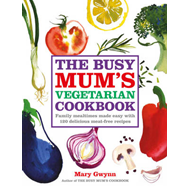 Busy Mum's Vegetarian Cookbook (BOK)
