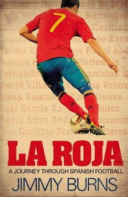 La Roja: a Journey Through Spanish Football (BOK)
