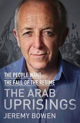 Arab Uprisings: The People Want the Fall of the Regime (BOK)