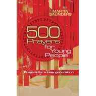 500 Prayers for Young People: Prayers for a New Generation (BOK)