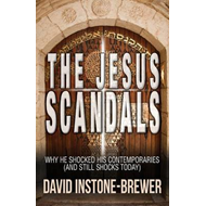 The Jesus Scandals: Why He Shocked His Contemporaries (and Still Shocks Today) (BOK)