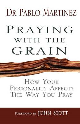 Praying with the Grain: How Your Personality Affects the Way You Pray (BOK)