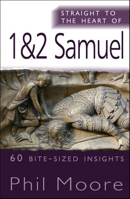 Straight to the Heart of 1 & 2 Samuel: 60 Bite-sized Insights (BOK)