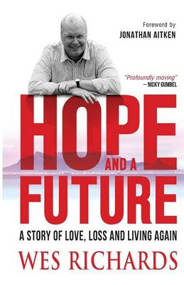 Hope and a Future: A Story of Love, Loss and Living Again (BOK)