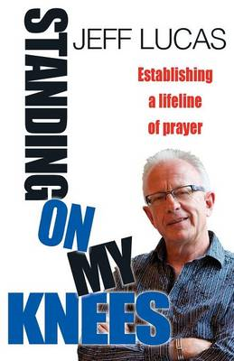 Standing on My Knees: Establishing a Lifeline of Prayer (BOK)