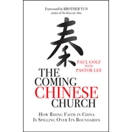 The Coming Chinese Church: How Rising Faith in China is Spilling Over Its Boundaries (BOK)