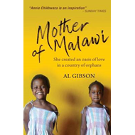Mother of Malawi: She Created an Oasis of Love in a Country of Orphans (BOK)