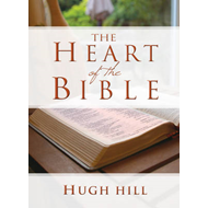 The Heart of the Bible: What it Meant Then; What it Means Now (BOK)