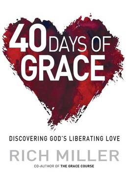 40 Days of Grace: Discovering God's Liberating Love (BOK)