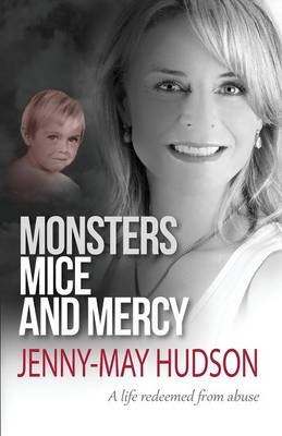 Monsters, Mice and Mercy: A Life Redeemed from Abuse (BOK)