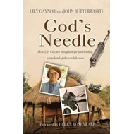 God's Needle: How Lily Gaynor Brought Hope and Healing to the Land of the Witchdoctors (BOK)