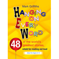 Hanging on Every Word: 48 of the World's Greatest Stories, Retold for Reading Aloud (BOK)