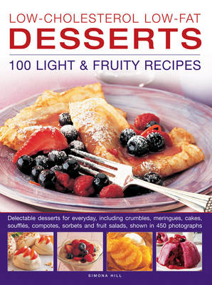 Low-Cholesterol Low-Fat Desserts: 100 Light & Fruity Recipes: Delectable Desserts for Everyday, Incl (BOK)