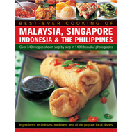 Best-ever Cooking of Malaysia, Singapore Indonesia & the Philippines: Over 340 Recipes Shown Step by (BOK)
