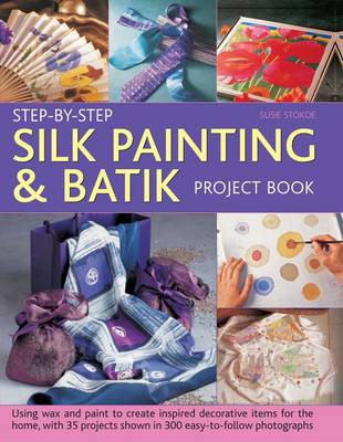 Step-by-step Silk Painting & Batik Project Book (BOK)