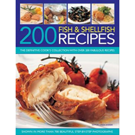 200 Fish & Shellfish Recipes: The Definitive Cook's Collection with Over 200 Fabulous Recipes Shown (BOK)