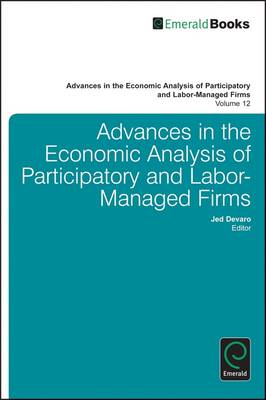 Advances in the Economic Analysis of Participatory & Labor-Managed Firms: Volume 12 (BOK)