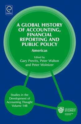 A Global History of Accounting, Financial Reporting and Public Policy: The Americas (BOK)