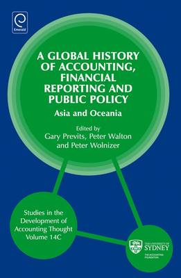 A Global History of Accounting, Financial Reporting and Public Policy: Asia and Oceania: Volume 14C (BOK)