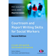 Courtroom and Report Writing Skills for Social Workers (BOK)